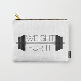 Weight For It Carry-All Pouch