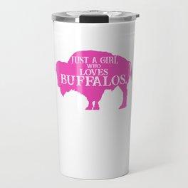 Just A Girl Who Loves Buffalos Pink, Buffalo Women, Bison Women, Bison Gift Travel Mug