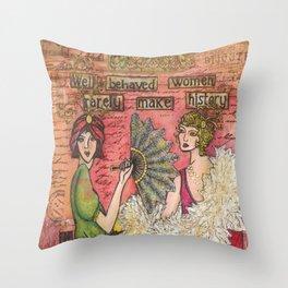 Well Behaved Women Throw Pillow