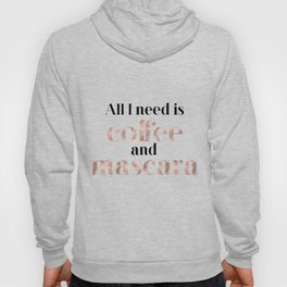 All you need is coffee and mascara Hoody