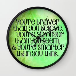 """""""You're braver than you believe..."""" Quote on Green Watercolor  Wall Clock"""