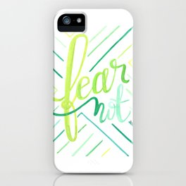 Fear Not iPhone Case