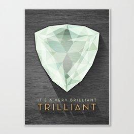 Trilliant Canvas Print