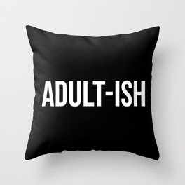 Adult-ish Funny Quote Throw Pillow