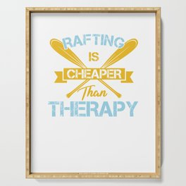 Cool Water Sports Rafting Is Cheaper Than Therapy Serving Tray
