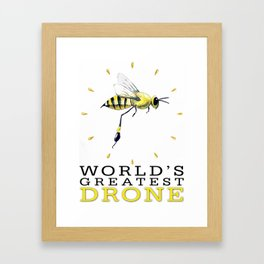 World's Greatest Drone Framed Art Print