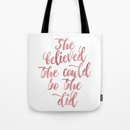 She believed she could so she did Rose Watercolor Tote Bag