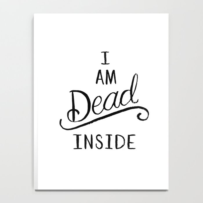 I am dead inside Notebook