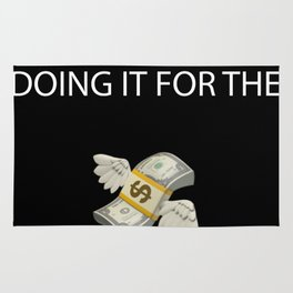 doing it for the money Rug