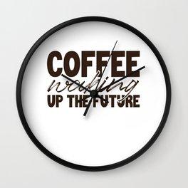 Coffee Lover Gift Ideas Coffee Waking Up the Future Coffee Addict Wall Clock