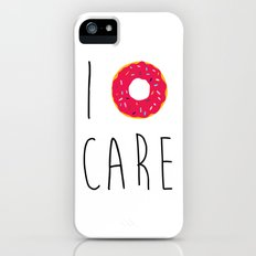 I Donut Care Funny Quote iPhone (5, 5s) Slim Case