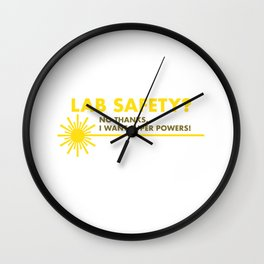 Funny Lab Safety I Want Super Powers Wall Clock