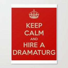 Hire a Dramaturg Canvas Print