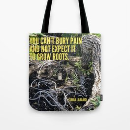 You can't bury pain... Tote Bag