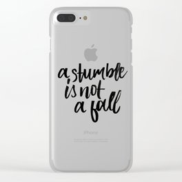 A stumble is not a fall Clear iPhone Case