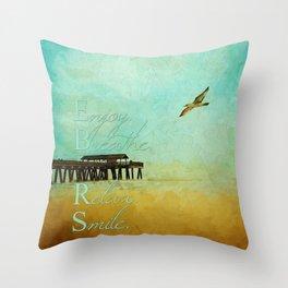 Enjoy Breathe Relax Smile ~ Tybee Island Pier ~ Ginkelmier Inspired Throw Pillow