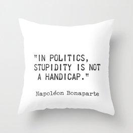 Napoleon Bonaparte quote 2 Throw Pillow