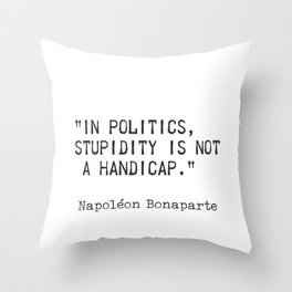 Napoleon Bonaparte quote 2 Throw Pillow