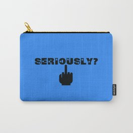 seriously? Carry-All Pouch