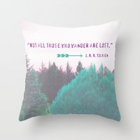 "tolkien Throw Pillows featuring Dreamland Forest - J. R. R. Tolkien Quote - ""Not all those who wander are lost."" by Canis Picta"