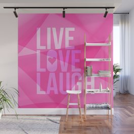Live Love Laugh. White text over a pink background. Wall Mural