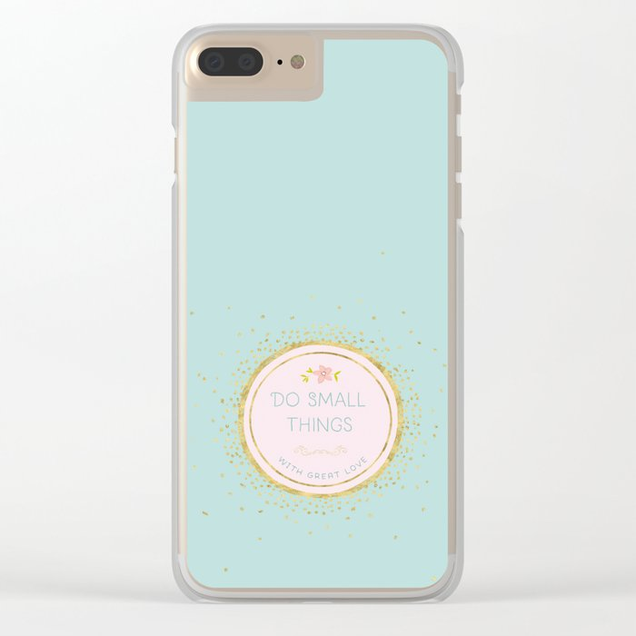 Do small things with great love- Typography on aqua background Clear iPhone Case