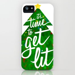 It's Time to Get Lit iPhone Case