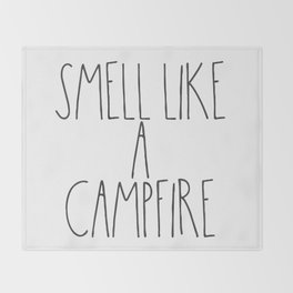 Smell Like a Campfire Throw Blanket