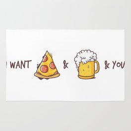 I want pizza and beer and you Rug