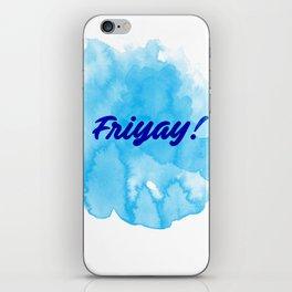 Friyay! iPhone Skin