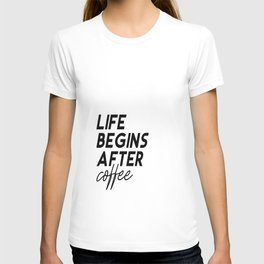 Life Begins After Coffee Printable Poster, Typography Printable Sign, Quote Wall Art, Home Decor T-shirt