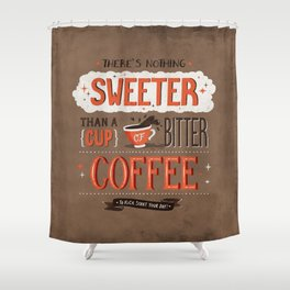 Nothing Sweeter Shower Curtain