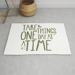 Take Things One Day At A Time Rug