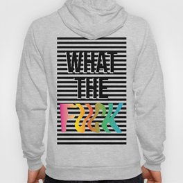 What the F*** Hoody