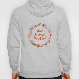 Alive. Blessed. Thankful. Watercolor Wreath. Thanksgiving Art Hoody