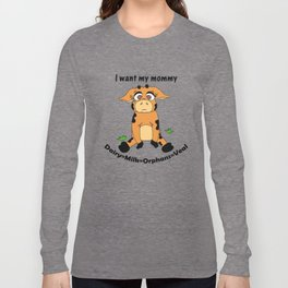 I want my mommy Long Sleeve T-shirt