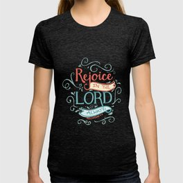Rejoice in the Lord T-shirt