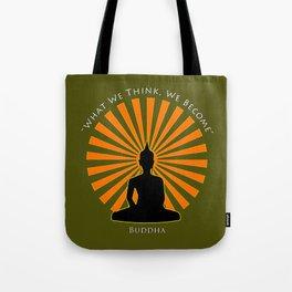 What we think, we become - Buddha Tote Bag