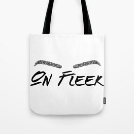 Brows On Fleek Tote Bag