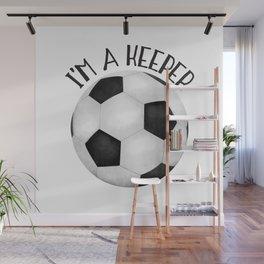 I'm A Keeper! Wall Mural