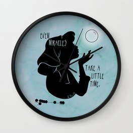 Even Miracles Take a Little Time Wall Clock