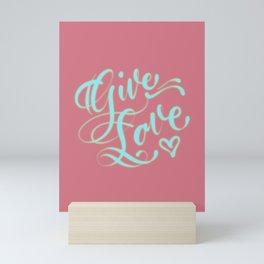 Give Love Mini Art Print