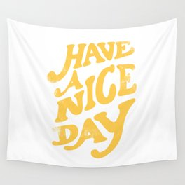 Have a nice day vintage peach Wall Tapestry