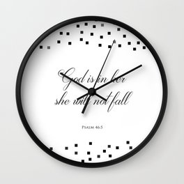 Psalm 46:5 God is within her, she will not fall Religious Art Print Wall Clock