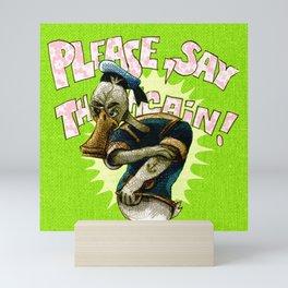 please, say that again! Mini Art Print