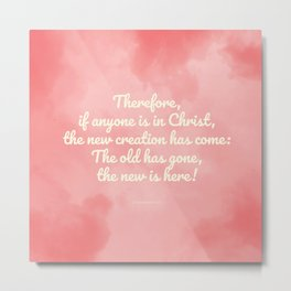 Inspiring Scripture - New Creation, 2 Corinthians 5:17 Metal Print