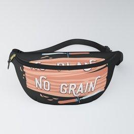 No Plane No Grain Carpentry Design graphic Fanny Pack