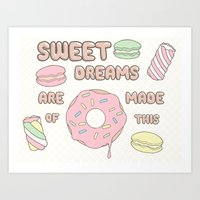 SWEET DREAMS ARE MADE OF THIS Art Print