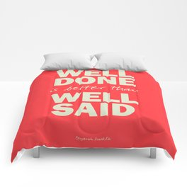 Well done is better than well said, inspirational Benjamin Franklin quote for motivation, work hard Comforters