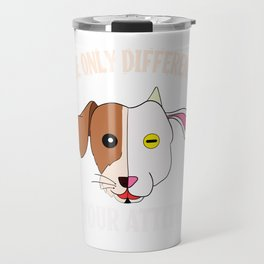 """""""The Only Difference Is Your Attitude"""" tee design. Makes a unique and wonderful gift to your friends Travel Mug"""